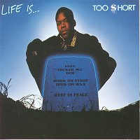 Too $hort – Life Is...Too $hort