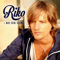 Riko – Riko - Bei dir sein (More Of You)