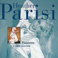 Heather Parisi – Pinocchio E Altri Successi