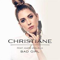 Christiane, Mads Veslelia – Bad Girl (feat. Mads Veslelia)