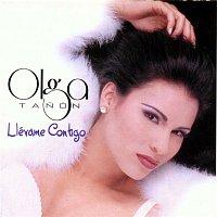 Olga Tanon – Llevame Contigo