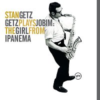 Stan Getz – Getz Plays Jobim: The  Girl From Ipanema