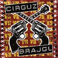 Brajgl vs. Cirguz