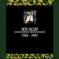 Roy Acuff – In Chronology - 1942 - 1947 (HD Remastered)