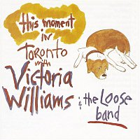 Victoria Williams – This Moment: Live In Toronto