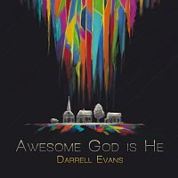 Darrell Evans – Awesome God Is He