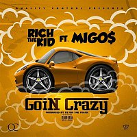 Rich The Kid – Goin Crazy (feat. Migos)