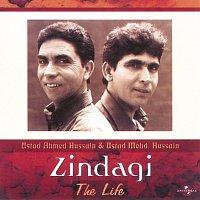 Ustad Ahmed Hussain, Ustad Mohammed Hussain – Zindagi - The Life