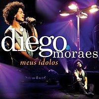 Diego Moraes – Meus Ídolos