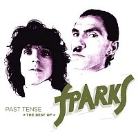 Sparks – Past Tense: The Best of Sparks