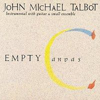 John Michael Talbot – Empty Canvas