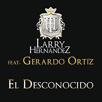 Larry Hernández, Gerardo Ortiz – El Desconocido