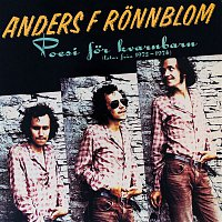 Anders F. Ronnblom – Poesi for kvarnbarn (Latar fran 1972-1974)