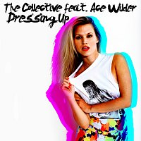 The Collective, Ace Wilder – Dressing Up