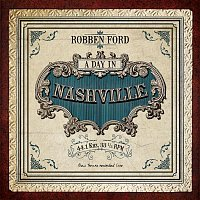Robben Ford – A Day In Nashville