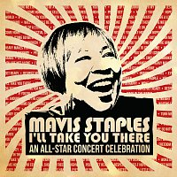 Různí interpreti – Mavis Staples I'll Take You There: An All-Star Concert Celebration [Live]