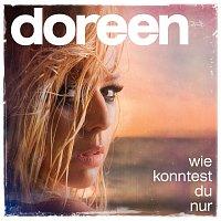 Doreen – Wie konntest du nur