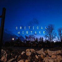 Critical Mistake – Grave