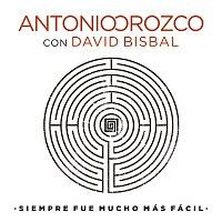 Antonio Orozco, David Bisbal – Siempre Fue Mucho Más Fácil