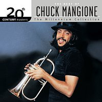 Chuck Mangione – 20th Century Masters: The Best Of Chuck Mangione [The Millennium Collection]
