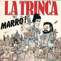 La Trinca – Marro!