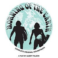 Various Artists.. – Morning Of The Earth Complete Original Soundtrack