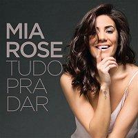 Mia Rose – Tudo Para Dar
