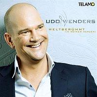 Udo Wenders – Weltberuhmt (in meinen Herzen)