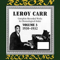 Leroy Carr – Complete Recorded Works, Vol. 3 (1930-1932) (HD Remastered)