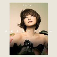 Priscilla Chan – Back To Priscilla 30th Anniversary Collections