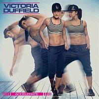 Victoria Duffield – Accelerate