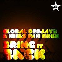 Global Deejays, Niels Van Gogh – Bring It Back - taken from superstar (Remixes)