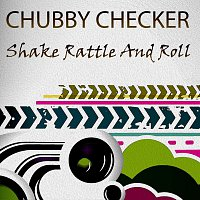 Chubby Checker – Shake Rattle And Roll