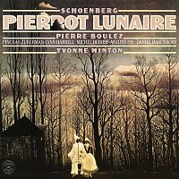 Pierre Boulez, Daniel Barenboim, Arnold Schoenberg, Yvonne Minton, Pinchas Zukerman, Lynn Harrell, Michel Debost, Anthony Pay – Schoenberg: Pierrot lunaire, Op. 21