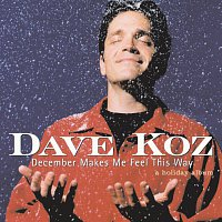 Dave Koz – December Makes Me Feel This Way - A Holiday Album