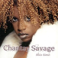 Chantay Savage – This Time
