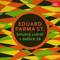 Eduard Parma st., různí interpreti – Smutný cukrář + dalších 16