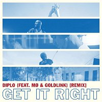 Diplo, Mo, GoldLink – Get It Right (feat. MO & GoldLink) [Remix]