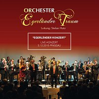 Orchester Egerlander Traum – Egerlander Konzert 2015