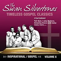 The Swan Silvertones – Timeless Gospel Classics Vol. 6