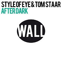 Style Of Eye, Tom Staar – After Dark (Club Mix)