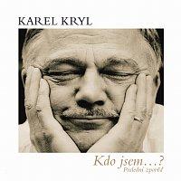 Karel Kryl – Kdo jsem...?