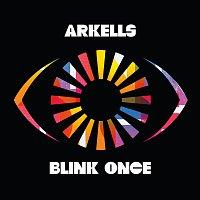 Arkells – Blink Once