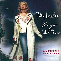 Patty Loveless – Bluegrass & White Snow, A Mountain Christmas