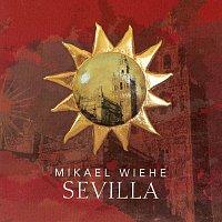 Mikael Wiehe – Sevilla