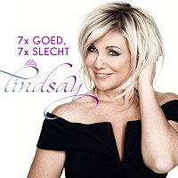 Lindsay – 7x Goed, 7x Slecht