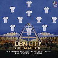 DBN CITY, Emza, Malini, Professor, Nelz, Character, Dangerous, Zakwe, Mzulu, Shon Gee, Moja Pooh, MusiholiQ – Joe Mafela (Live)