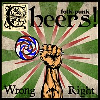 Cheers! – Wrong & Right