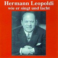 Hermann Leopoldi – Hermann Leopoldi - Wie er singt und lacht