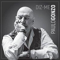 Paulo Gonzo – Diz-me